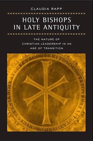 Holy Bishops in Late Antiquity af Claudia Rapp