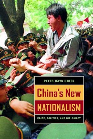 China's New Nationalism af Peter Hays Gries
