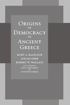 Origins of Democracy in Ancient Greece af Josiah Ober, Robert Wallace, Kurt A. Raaflaub