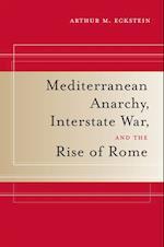 Mediterranean Anarchy, Interstate War, and the Rise of Rome af Arthur M. Eckstein