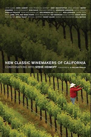 New Classic Winemakers of California af Steve Heimoff