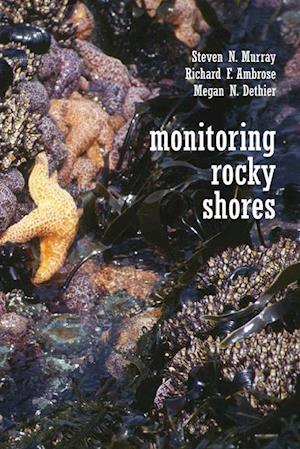 Monitoring Rocky Shores af Steven N. Murray, Megan N. Dethier, Richard Ambrose