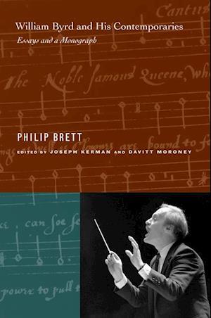 William Byrd and His Contemporaries af Philip Brett