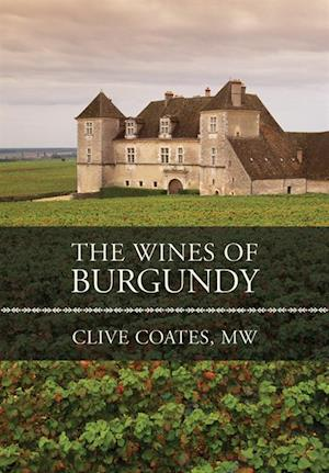 Wines of Burgundy af Clive Coates M. W.