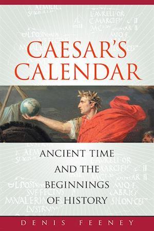 Caesar's Calendar af Denis Feeney