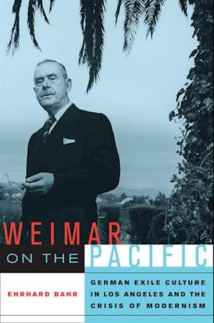 Weimar on the Pacific af Ehrhard Bahr