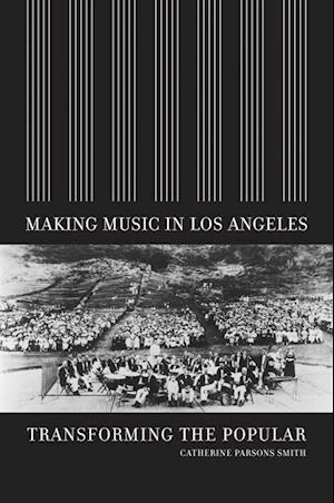 Making Music in Los Angeles af Catherine Parsons Smith