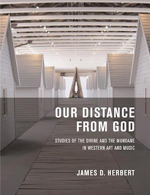 Our Distance from God af James D. Herbert