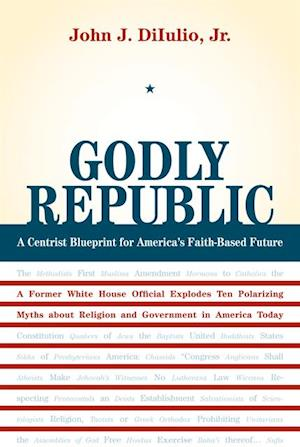 Godly Republic af John J. DiIulio