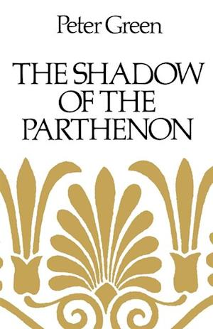 Shadow of the Parthenon af Peter Green