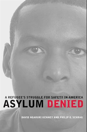 Asylum Denied af David Ngaruri Kenney, Philip Schrag