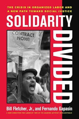 Solidarity Divided af Fernando Gapasin, Bill Fletcher Jr.