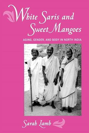 White Saris and Sweet Mangoes af Sarah Lamb