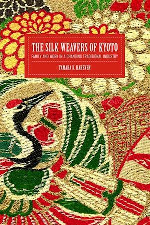 Silk Weavers of Kyoto af Tamara Hareven
