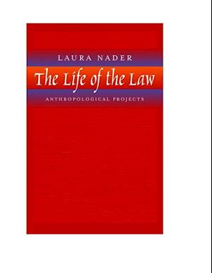 Life of the Law af Laura Nader