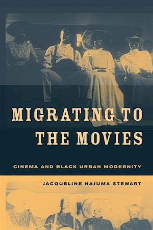 Migrating to the Movies af Jacqueline Najuma Stewart