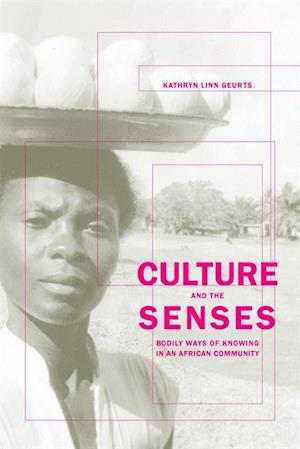 Culture and the Senses af Prof. Kathryn Geurts