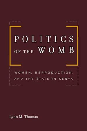 Politics of the Womb af Lynn Thomas