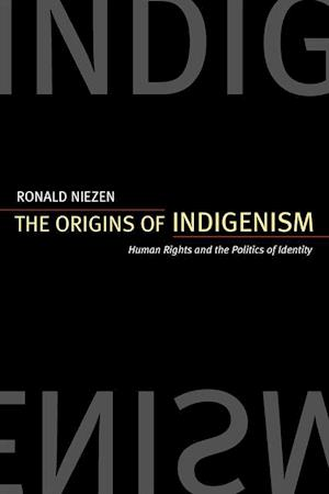 Origins of Indigenism af Ronald Niezen