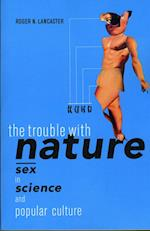 Trouble with Nature af Roger N. Lancaster