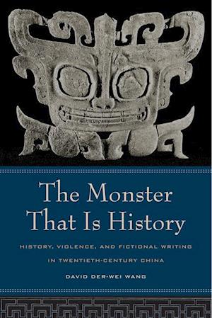 Monster That Is History af David Der-Wei Wang