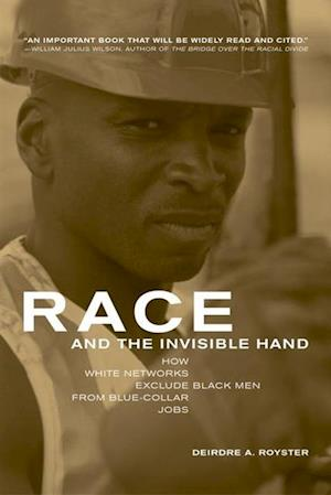 Race and the Invisible Hand af Deirdre Royster