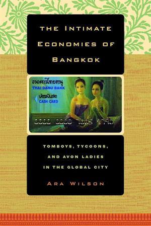 Intimate Economies of Bangkok af Ara Wilson