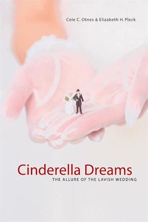 Cinderella Dreams af Elizabeth Pleck, Cele C. Otnes