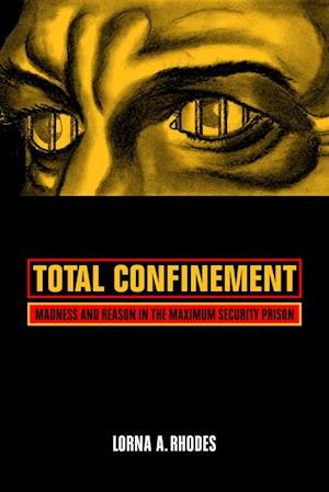 Total Confinement af Lorna A. Rhodes
