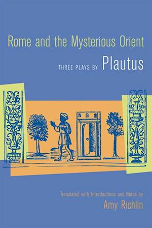 Rome and the Mysterious Orient af Plautus