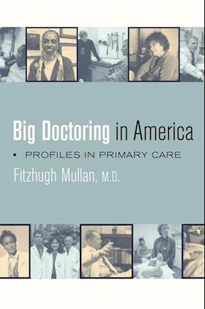 Big Doctoring in America af Fitzhugh Mullan