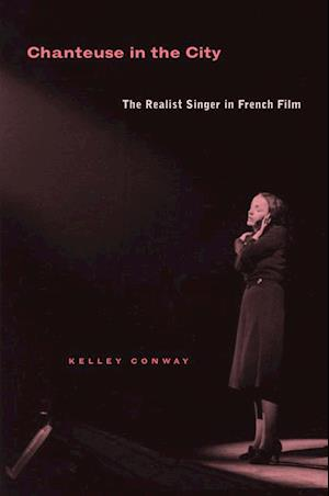 Chanteuse in the City af Prof. Kelley Conway