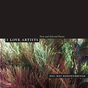 I Love Artists af Mei-Mei Berssenbrugge