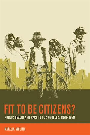 Fit to Be Citizens? af Natalia Molina
