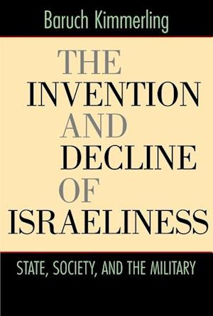 Invention and Decline of Israeliness