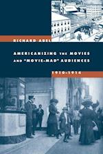 Americanizing the Movies and 'Movie-Mad' Audiences, 1910-1914