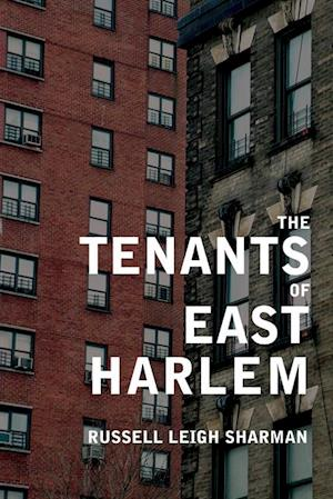 Tenants of East Harlem af Russell Leigh Sharman