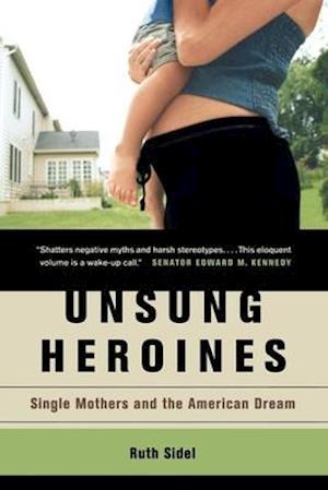 Unsung Heroines af Ruth Sidel