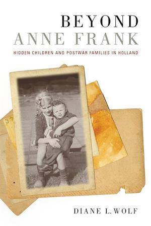 Beyond Anne Frank af Diane L. Wolf