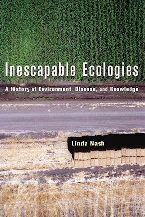 Inescapable Ecologies af Linda Nash
