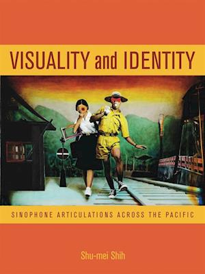 Visuality and Identity af Shu-Mei Shih