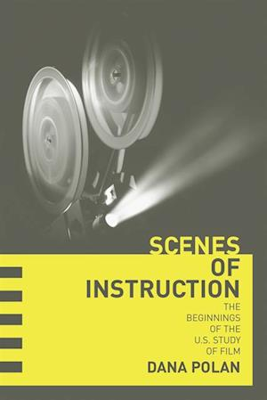 Scenes of Instruction af Dana Polan