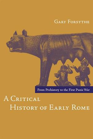 Critical History of Early Rome af Gary Forsythe