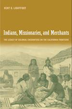 Indians, Missionaries, and Merchants af Kent Lightfoot