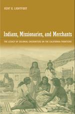 Indians, Missionaries, and Merchants af Kent Lightfoot