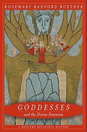 Goddesses and the Divine Feminine af Rosemary Ruether