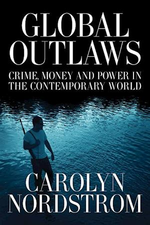 Global Outlaws af Carolyn Nordstrom