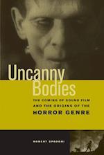 Uncanny Bodies af Robert Spadoni