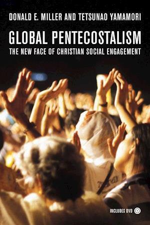 Global Pentecostalism af Tetsunao Yamamori, Donald E. Miller