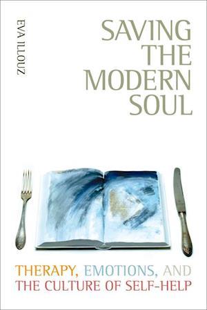 Saving the Modern Soul af Eva Illouz